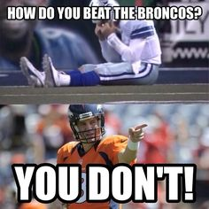 How do you beat the Broncos?