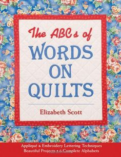 The ABCs of Words on Quilts available at www.quilteddragon.com - all books 25% off