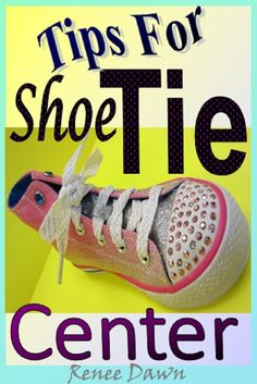 How to tie a shoe.  Tips for a shoe tie center.  Easy and advanced shoe tie photo tutorial, with double-knot.  Shoe cut-out to practice tying and awards.