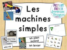 French - Simple Machines - Les Machines Simples