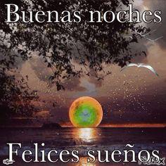 HOLA AMIG@S FELIZ NOCHE * Y UN PLACENTERO DESCANSO EN **FAMILIA QUE DIOS LOS BENDIGA SIEMPRE - Maria Rendón - Google+