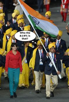 """""""I'm sorry, which way to the women's restroom?""""    (AP: INDIA'S OLYMPIC TEAM ABUZZ ABOUT MYSTERY WOMAN http://hosted.ap.org/dynamic/stories/O/OLY_MYSTERY_WOMAN?SITE=AP=HOME=DEFAULT=2012-07-29-07-59-41 )"""