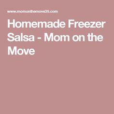 Homemade Freezer Salsa - Mom on the Move