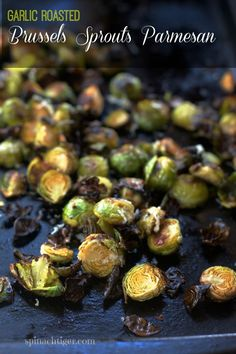 Garlic Roasted Brussels Sprouts Parmesan | Spinach Tiger