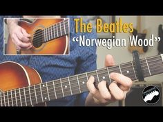 """(14) How to Play The Beatles """"Norwegian Wood"""" - Complete Guitar Lesson - YouTube"""
