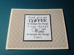 Lord, give me coffee... wine Card  on Etsy, $5.00