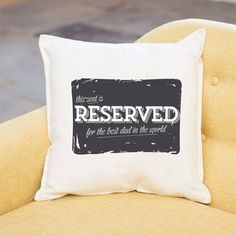 Reserved For Dad Father's Day Cushion Personalised Cushions, Best Dad, Fathers Day, Dads, Nutrition, Feelings, Prints, Father's Day, Fathers