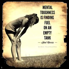 Mental toughness is finding fuel on an empty tank. Great Quotes, Quotes To Live By, Me Quotes, Motivational Quotes, Inspirational Quotes, Running Quotes, Running Motivation, Fitness Motivation, Positive Thoughts