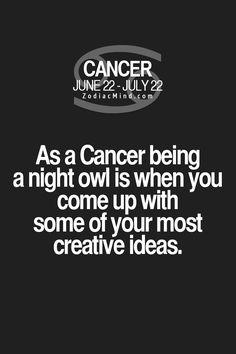 Cancer Zodiac Sign night owl most creative ideas.