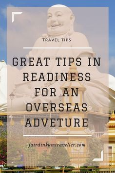 Are you heading on a overseas adventure. Here are some great tips to help you prepare your next trip to an overseas destination.