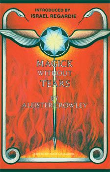 Magick Without Tears. Amazing book by Aleister Crowley