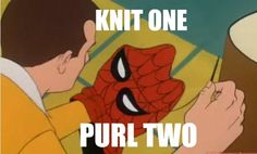 Before he started saving the world, Spiderman spent time knitting the ultimate crime-fighting costume.  Send this hilarious knitting poster to all your yarn loving friends!