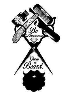 grow a beard and be awesome 24/7.