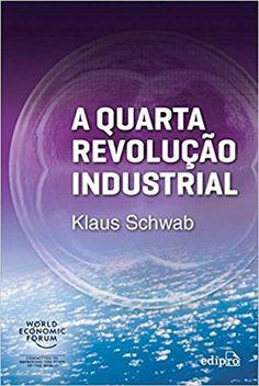 A Quarta Revolução Industrial - 9788572839785 - Livros na Amazon Brasil