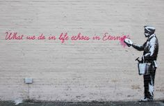 Banksy in NYC Day What We Do In Life Echoes in Eternity (Queens). The latest Banksy is reportedly on Street and Avenue in Queens, just off the 7 Train. The text reads 'What we do in life echoes in Eternity. Banksy Graffiti, Street Art Banksy, Banksy Work, Banksy Canvas, Bansky, Is Graffiti Art, Street Art Quotes, Cartoon Graffiti, Graffiti Lettering