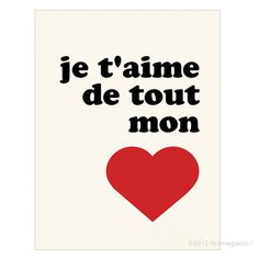 je t'aime de tout mon cœur French print by nutmegaroo on Etsy, $20.00