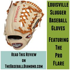 Louisville Slugger Baseball Gloves rank right up there with Wilson and Nokona mitts.