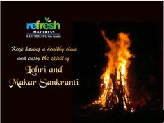 Keep having a healthy sleep and enjoy the spirit of Lohri and Makar Sankranti Refresh Mattress, Happy Lohri, Makar Sankranti, Happy Ganesh Chaturthi, Healthy Sleep, New Year 2020, Happy New, Wish, Spirit