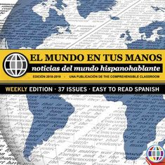 Weekly subscription to EL MUNDO EN TUS MANOS, news summaries from the spanish speaking world, perfect for Spanish students and language learners!