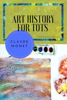 4 fun and easy activities that serve as a great introduction to Monet for kids #art #kidsactivities #lessonplans