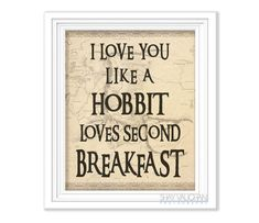 I Love You Like A Hobbit Loves Second Breakfast door ShayItWithLove
