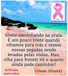 """Clique na imagem e encontre esta reflexão e muitas outras mensagens...  Participe da campanha """"OUTUBRO ROSA"""" (contra o câncer de mama)."""