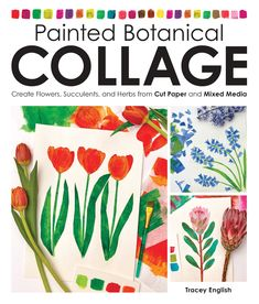 Buy Painted Botanical Collage by Tracey English at Mighty Ape NZ. A unique technique book, Painted Botanical Collage will show you how to create your own collage materials. This guide takes you step by step through c. Flower Collage, Paper Cutting, Cut Paper, Paper Art, Paper Crafts, Collage Techniques, Parts Of A Flower, Mixed Media Painting, Painted Paper