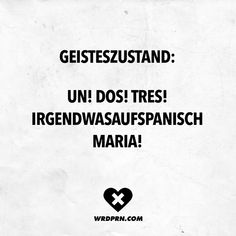 Visual Statements®️️ Geisteszustand: Un! Irgendwasaufspanisch Ma… Visual Statements®️️ state of mind: Un! Something Spanish Maria! Sayings / Quotes / Quotes / Wordporn / funny / funny / sarcasm / friendship / relationship / irony Mama Memes, Funny As Hell, Sarcasm Humor, Visual Statements, Spanish Quotes, Word Porn, Laugh Out Loud, Decir No, Quotations