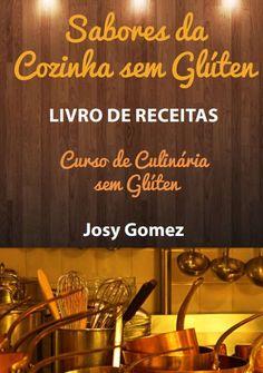 Sabores da Cozinha sem Glúten é um livro de receitas de Josy Gomez contendo receitas de leite sem lactose, pães, bolo e mix de farinha livre de glúten! Confira também Receitas para Celíacos no link https://www.emporioecco.com.br/blog/receitas-sem-gluten/