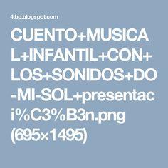 CUENTO+MUSICAL+INFANTIL+CON+LOS+SONIDOS+DO-MI-SOL+presentaci%C3%B3n.png (695×1495)