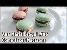 Ana Maria Brogui # 86 - Como fazer Macarons
