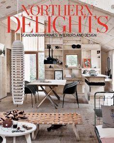 Northern Delights: Scandinavian Homes, Interiors and Design: Amazon.de: S. Ehmann, Emma Fexeus: Englische Bücher