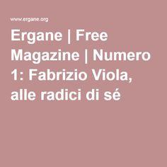 Ergane | Free Magazine | Numero 1: Fabrizio Viola, alle radici di sé