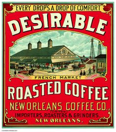 Circa 1890 New Orleans Advertising Art Desirable French Market Coffee • Every Drop's a Drop of Comfort