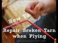 How to Spin Yarn Blog by Ashley Martineau, Author Spinning and Dyeing Yarn: How to Repair a Broken Yarn when Plying