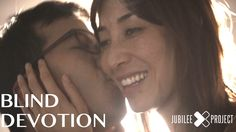 Blind Devotion | Jubilee Project Short Film/ MY IDEA OF REAL LOVE. SO, WHEN YOU THINK YOU HAVE IT BAD...SOMEONE ALWAYS HAS IT WORSE. I SIMPLY LOVE THIS!
