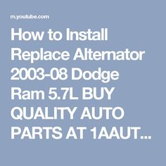 How to Install Replace Alternator 2003-08 Dodge Ram 5.7L BUY QUALITY AUTO PARTS AT 1AAUTO.COM - YouTube