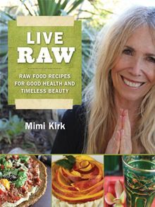 Live Raw: Raw Food Recipes for Good Health and Timeless Beauty by Mimi Kirk. Everyone knows that eating well makes you feel good, but Mimi Kirk is living proof that eating wellideally raw vegan foodcan make you look amazing. Read more on #Kobo: http://www.kobobooks.com/ebook/Live-Raw-Raw-Food-Recipes/book-7-JXb82z2UekYN0ZNQMwEg/page1.html?s=JIU95PDf20SRcXsewe04Gw=1