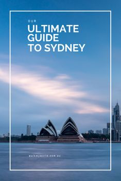 After four years living in Sydney, this guide shares our recommends for unmissable experiences.