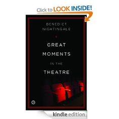 Great Moments in the Theatre: Benedict Nightingale: Amazon.com: Kindle Store