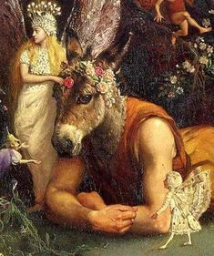 """""""Methinks that I have grown hairy of late, therefore I must scratch!"""" This is a great painting of A Midsummer Night's Dream."""