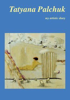 TATYANA PALCHUK - my artistic diary