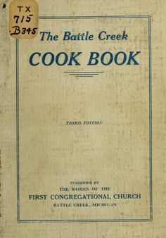 1922 | The Battle Creek Cook Book | Published by the Women of the First Congressional Church of Battle Creek, Michigan