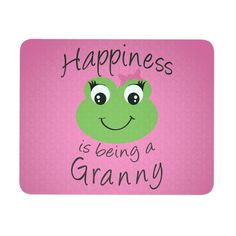 Happiness is being a Granny Mouse Pad
