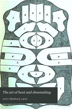 The art of boot and shoemaking - John Bedford Leno - Google Books