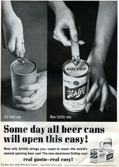 """...the world's easiet opening beer can...Real Gusto – Real Easy!"", Schlitz, 1962"