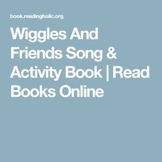 Wiggles And Friends Song & Activity Book | Read Books Online
