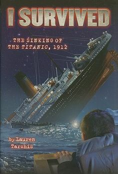 I Survived the Sinking of the Titanic, 1912 (I Survived, #1)