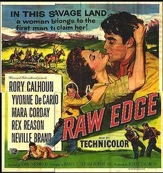 RAW EDGE (1956) - Rory Calhoun - Yvonne De Carlo - Mara Corday - Rex Reason - Neville Brand - Directed by John Sherwood - Universal-International - Movie Poster.