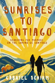 New book Sunrises to Santiago: Searching for Purpose on the #CaminodeSantiago - A great summer read! #newbooks #Spain
